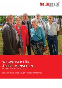 Wegweiser für Ältere Menschen in der Stadt Halle (Saale) (Auflage 9)