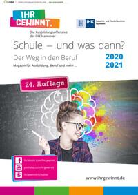 Schule – und was dann? Magazin für Ausbildung, Beruf und mehr ... IHK Hannover 2020/2021 (Auflage 24)