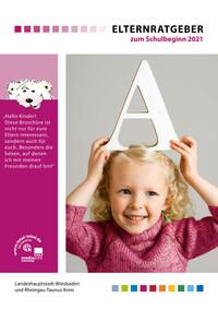 Elternratgeber zum Schulbeginn 2021 für Wiesbaden und Rheingau-Taunus-Kreis (Auflage 16)