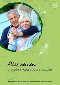 Älter werden im Landkreis Mecklenburgische Seenplatte (Auflage 2)