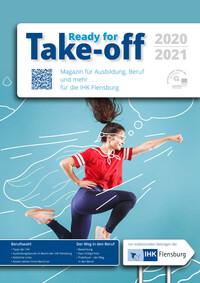 Take-off Magazin für Ausbildung, Beruf und mehr ... 2020/2021 IHK Flensburg (Auflage 7)