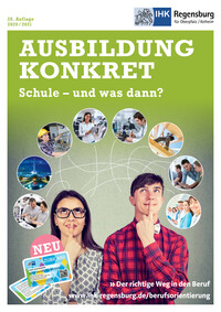 Ausbildung konkret - Schule und was dann? IHK Regensburg 2020/2021 (Auflage 28)