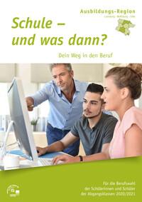 Schule – und was dann? Dein Weg in den Beruf Ausbildungsregion Lüneburg -Wolfsburg - Celle 2020/2021 (Auflage 20)