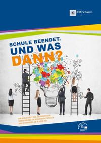 Schule beendet. Und was dann? IHK Schwerin (Auflage 3)