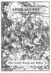 Apokalypse - Das letzte Buch der Bibel