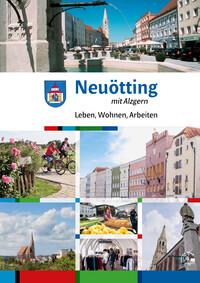 Neuötting - Leben, Wohnen, Arbeiten (Auflage 3)