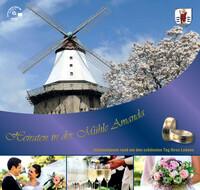 Heiraten in der Mühle Amanda in Kappeln (Auflage 4)