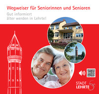 Wegweiser für Seniorinnen und Senioren - Gut informiert älter werden in Lehrte! (Auflage 3)