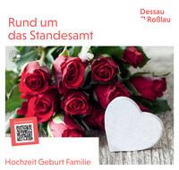 Rund um das Standesamt Dessau-Roßlau (Auflage 6)