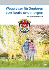 Wegweiser für Senioren von heute und morgen im Landkreis Miesbach (Auflage 2)