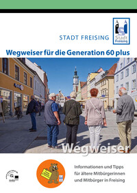 Wegweiser für die Generation 60 plus in der Stadt Freising (Auflage 4)