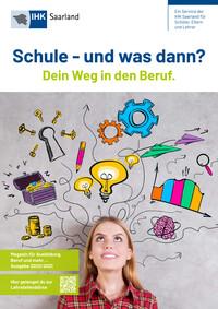 Schule und was dann? IHK Saarland Ausgabe 2020/2021 (Auflage 27)