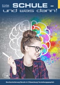 Schule ... und was dann?  Infomagazin 2020/21 (Auflage 25)