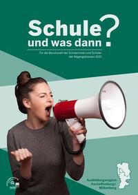 Schule und was dann? Für die Berufswahl der Abgangsklassen 2021 Ausbildungsregion Aschaffenburg/Miltenberg (Auflage 25)