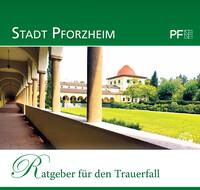 Ratgeber für den Trauerfall Stadt Pforzheim (Auflage 2)