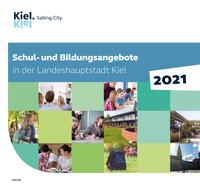 Schul- und Bildungsangebote in der Landeshauptstadt Kiel 2021 (Auflage 27)