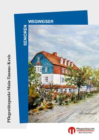 Seniorenwegweiser für den Main-Taunus-Kreis (Auflage 6)