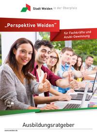 Perspektive Weiden - für Fachkräfte und Azubi-Gewinnung - Ausbildungsratgeber (Auflage 1)