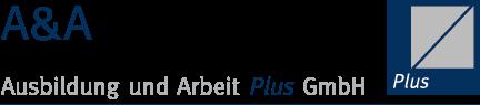 A & A Ausbildung und Arbeit Plus GmbH