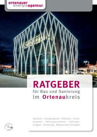 Ratgeber für Bau und Sanierung im Ortenaukreis (Auflage 1)