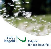 Ratgeber für den Trauerfall der Stadt Nagold (Auflage 1)
