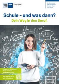 Schule und was dann? IHK Saarland Ausgabe 2021/2022 (Auflage 28)