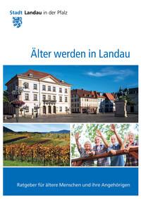 Ratgeber für ältere Menschen und ihre Angehörigen in der Stadt Landau in der Pfalz (Auflage 5)