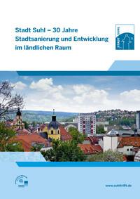 Stadt Suhl – 30 Jahre Stadtsanierung und Entwicklung im ländlichen Raum (Auflage 1)