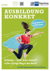 Ausbildung konkret - Schule und was dann? IHK Regensburg 2021/2022 (Auflage 29)