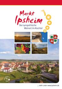 Markt Ipsheim - der sympathische Weinort im Aischtal (Auflage 1)