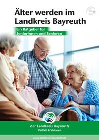 Älter werden im Landkreis Bayreuth (Auflage 1)