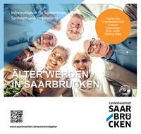 Älter werden in Saarbrücken Informationen für Seniorinnen und Senioren  (Auflage 6)