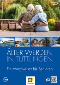 Älter werden in Tuttlingen - ein Wegweiser für Senioren (Auflage 3)