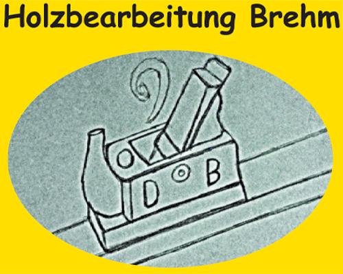 Holzbearbeitung Brehm