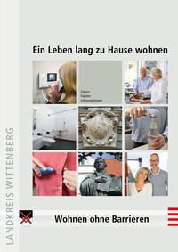 Ein Leben lang zu Hause Wohnen - Maßnahmen zur Wohnraumanpassung im Landkreis Wittenberg (Auflage 1)