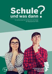 Schule und was dann? 2022 - Aschaffenburg/Miltenberg (Auflage 26)
